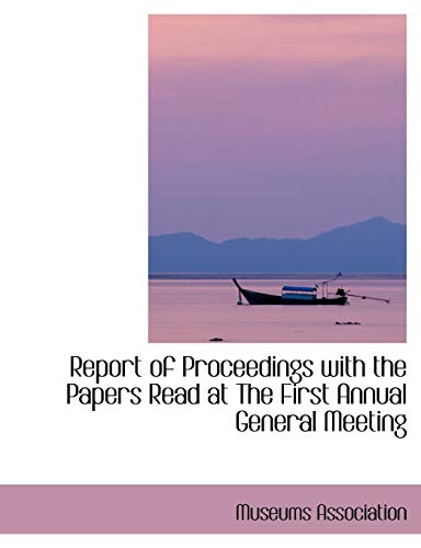 9780554416816: Report of Proceedings with the Papers Read at The First Annual General Meeting