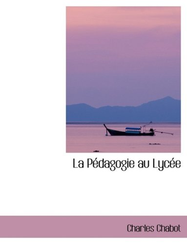 9780554417998: La Pacdagogie Au Lycace (French Edition)
