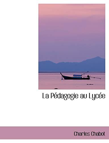 9780554418018: La PAcdagogie au LycAce (French Edition)