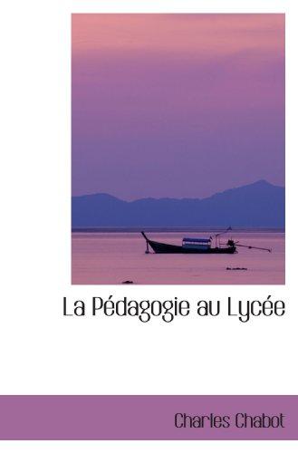 9780554418049: La Pédagogie au Lycée