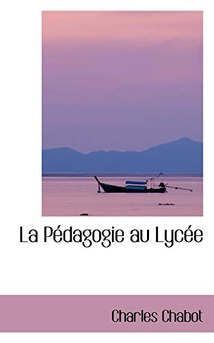 9780554418070: La PAcdagogie au LycAce (French Edition)