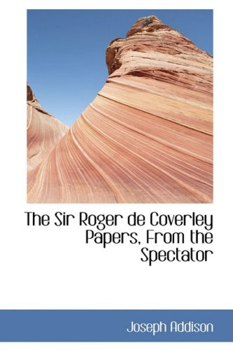 9780554427881: The Sir Roger de Coverley Papers from the Spectator