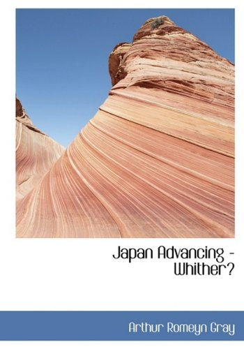 9780554430447: Japan Advancing - Whither?