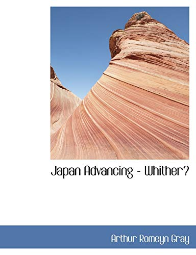 9780554430485: Japan Advancing - Whither?