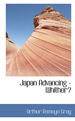 9780554430560: Japan Advancing - Whither?