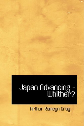 9780554430607: Japan Advancing - Whither?