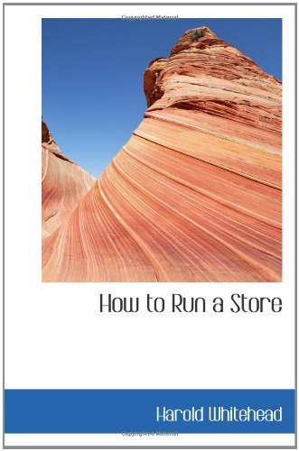 9780554430744: How to Run a Store