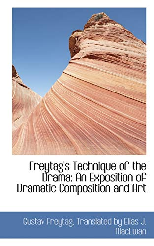 9780554432175: Freytag's Technique of the Drama: An Exposition of Dramatic Composition and Art