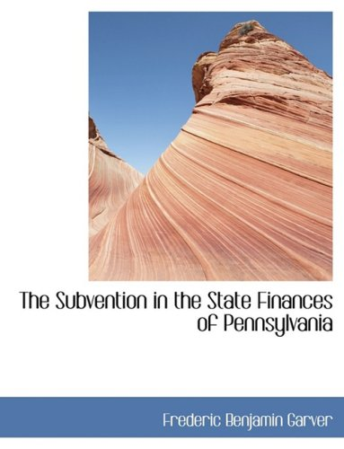 9780554435503: The Subvention in the State Finances of Pennsylvania (Large Print Edition)
