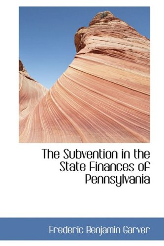 9780554435619: The Subvention in the State Finances of Pennsylvania