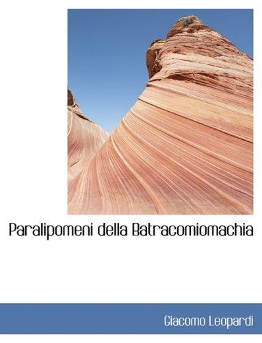 9780554442631: Paralipomeni Della Batracomiomachia