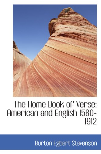 The Home Book of Verse: American and English 1580-1912 (0554443686) by Burton Egbert Stevenson