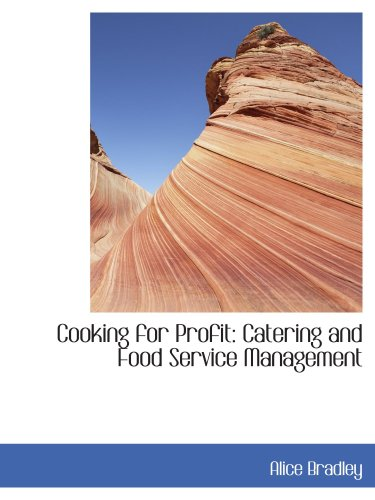 9780554444208: Cooking for Profit: Catering and Food Service Management