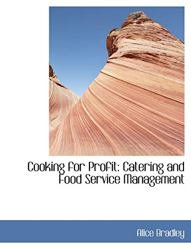 9780554444246: Cooking for Profit: Catering and Food Service Management (Large Print Edition)