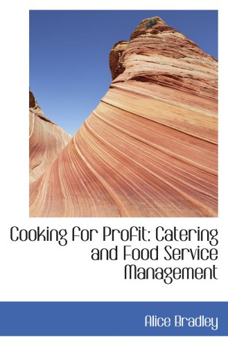 9780554444260: Cooking for Profit: Catering and Food Service Management