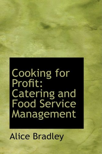 9780554444314: Cooking for Profit: Catering and Food Service Management
