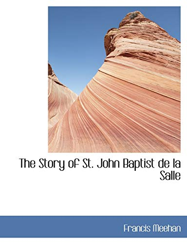 9780554448541: The Story of St. John Baptist de La Salle