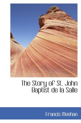 9780554448572: The Story of St. John Baptist de la Salle