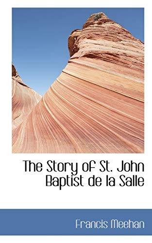9780554448596: The Story of St. John Baptist de la Salle