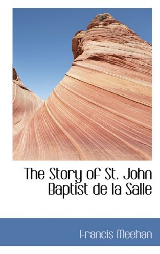 9780554448602: The Story of St. John Baptist de la Salle