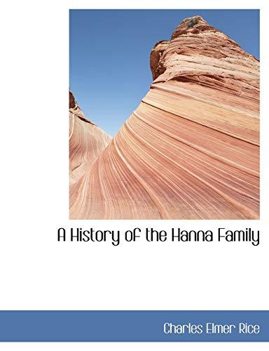 9780554452173: A History of the Hanna Family