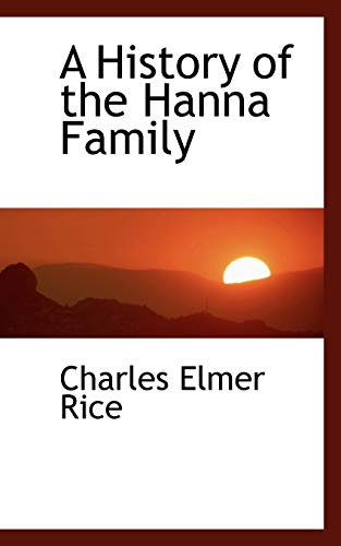 9780554452234: A History of the Hanna Family