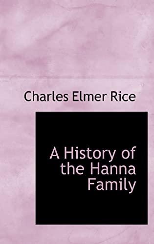 9780554452265: A History of the Hanna Family