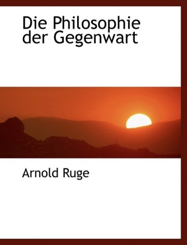 9780554457765: Die Philosophie Der Gegenwart (German Edition)