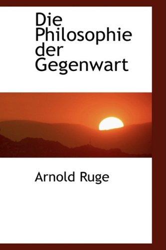 9780554457833: Die Philosophie der Gegenwart (German Edition)