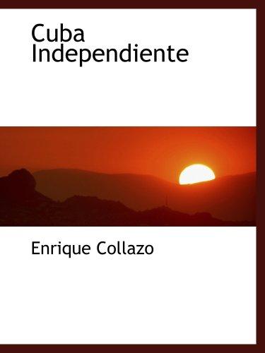 Cuba Independiente: Enrique Collazo