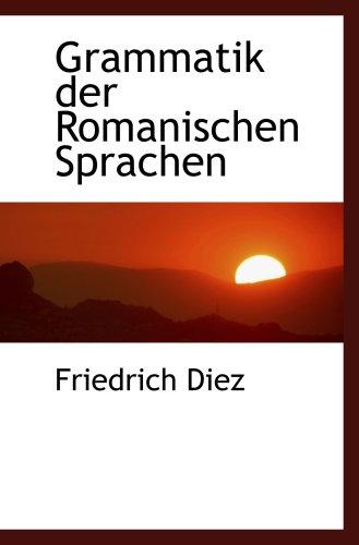 9780554459998: Grammatik der Romanischen Sprachen