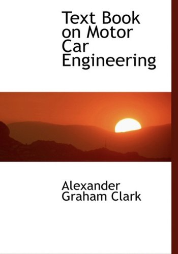 9780554460376: Text Book on Motor Car Engineering (Large Print Edition)