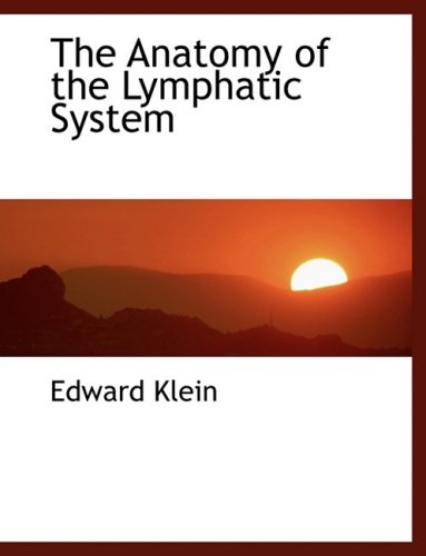9780554462172: The Anatomy of the Lymphatic System (Large Print Edition)