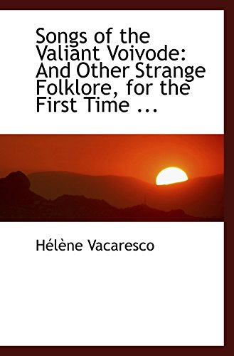 9780554462592: Songs of the Valiant Voivode: And Other Strange Folklore, for the First Time ...