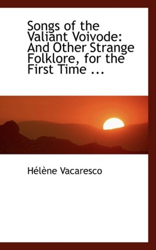 9780554462615: Songs of the Valiant Voivode: And Other Strange Folklore, for the First Time ...