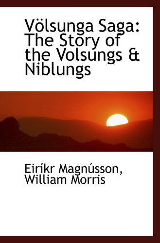 9780554464114: Völsunga Saga: The Story of the Volsungs & Niblungs