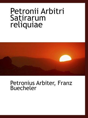 9780554465586: Petronii Arbitri Satirarum reliquiae