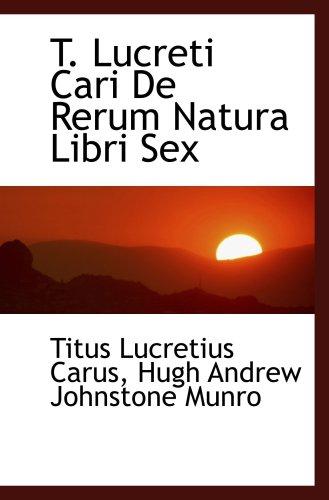 9780554466828: T. Lucreti Cari De Rerum Natura Libri Sex