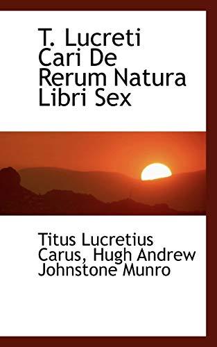 9780554466835: T. Lucreti Cari De Rerum Natura Libri Sex