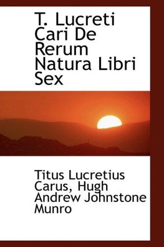 9780554466842: T. Lucreti Cari De Rerum Natura Libri Sex