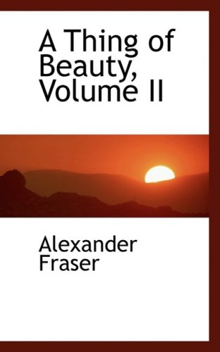 9780554467740: A Thing of Beauty, Volume II