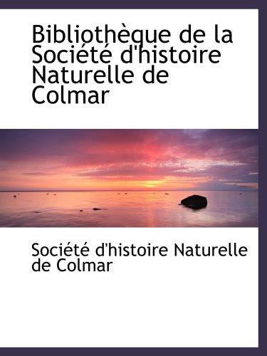 9780554474984: Bibliothèque de la Société d'histoire Naturelle de Colmar