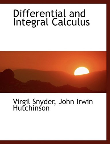 9780554477923: Differential and Integral Calculus (Large Print Edition)