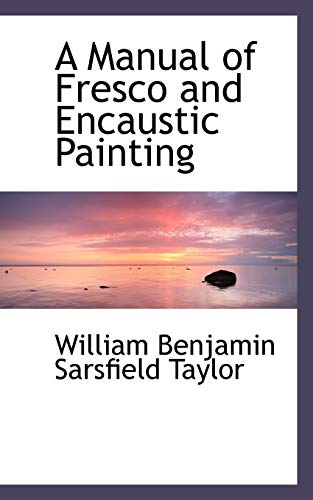 9780554478753: A Manual of Fresco and Encaustic Painting