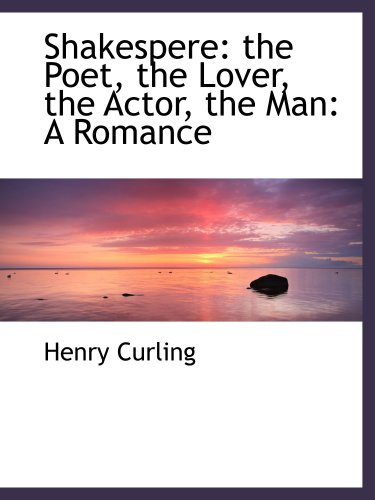 9780554478951: Shakespere: the Poet, the Lover, the Actor, the Man: A Romance