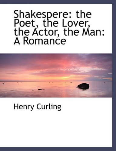 9780554478968: Shakespere: The Poet, the Lover, the Actor, the Man: a Romance