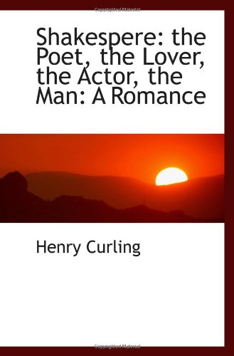 9780554478982: Shakespere: the Poet, the Lover, the Actor, the Man: A Romance