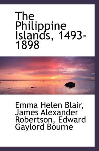 9780554479156: The Philippine Islands, 1493-1898