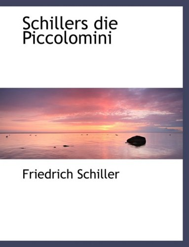 9780554480206: Schillers die Piccolomini (Large Print Edition) (German Edition)