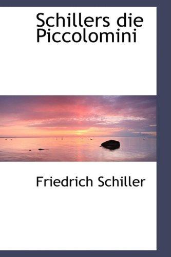 9780554480268: Schillers Die Piccolomini (German Edition)